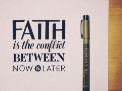 FYI-Sean-McCabe-Lettering-faith-is-the-conflict-between-now-and-later-575x431